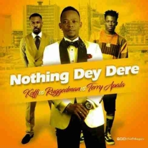 Koffi - Nothing Day Dere ft Ruggedman & Terry Apala